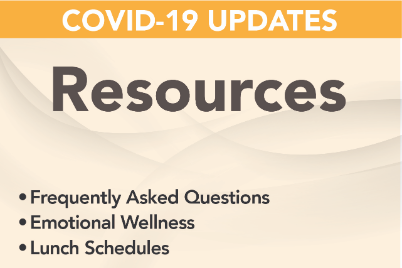 covid-19 resources: FAQs, emotional wellness, lunch schedules