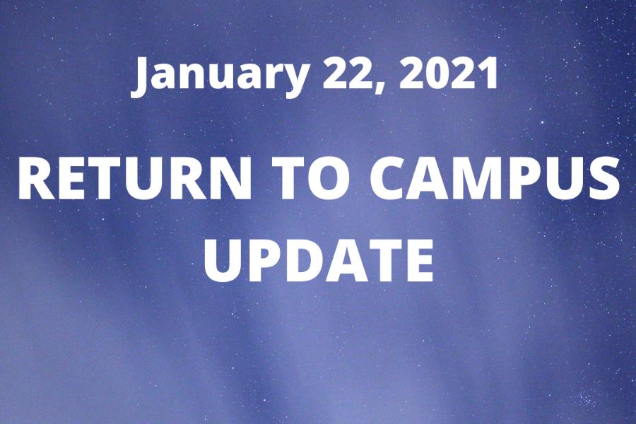 Jan 22 Return to Campus Update
