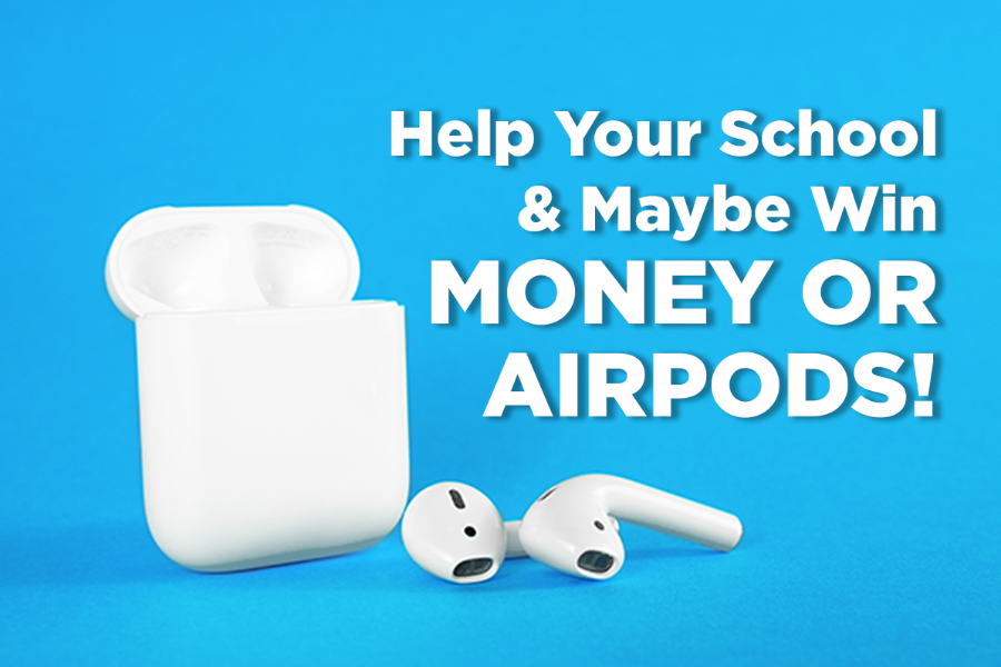 Help Your School & Maybe Win Money or Airpods