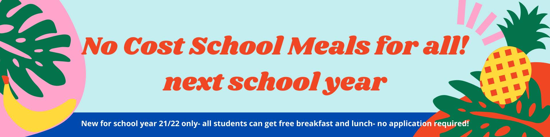 no cost meals available for all students next school year!