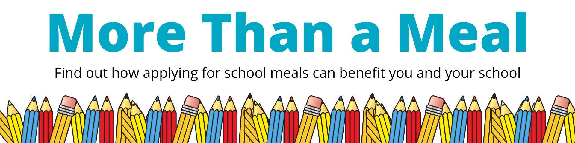 More than a Meal: Find out how applying for school meals can benefit you and your school