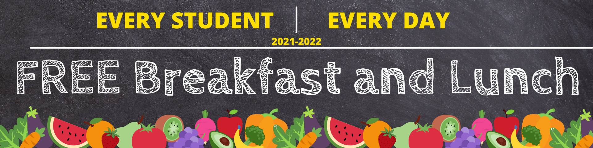 Free breakfast and lunch for every student, every day.  No application required.