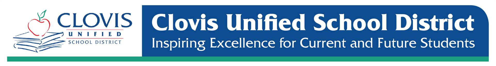 Clovis Unified School District Inspiring Excellence for Current and Future Students