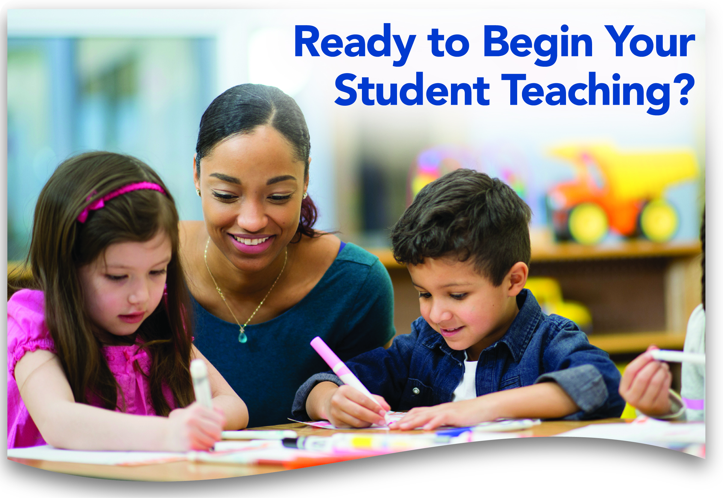 Ready to Begin your student teaching? Photo of teacher with students